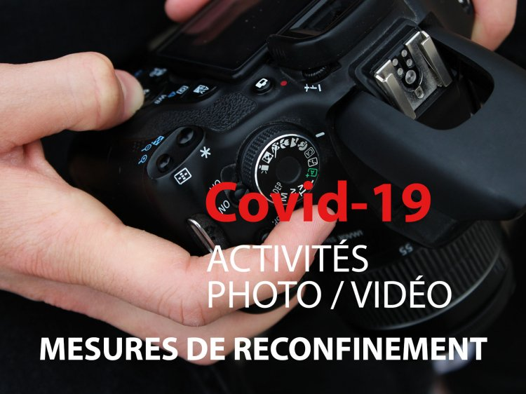 MESURES DE RECONFINEMENT - ACTIVITÉS PHOTOGRAPHIQUES